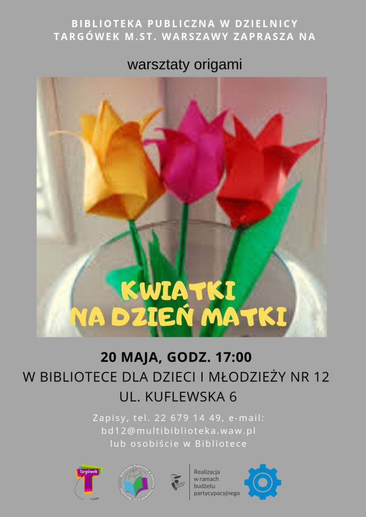 """Biblioteka Publiczna w Dzielnicy Targówek m.st. Warszawy zaprasza na warsztaty origami pn. """"Kwiatki na Dzień Matki""""."""