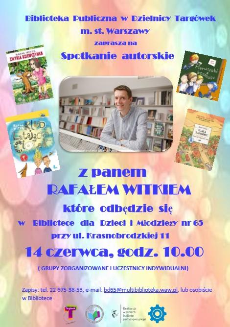 Biblioteka Publiczna w Dzielnicy Targówek m.st. Warszawy zaprasza na spotkanie autorskie z Rafałem Witkiem.