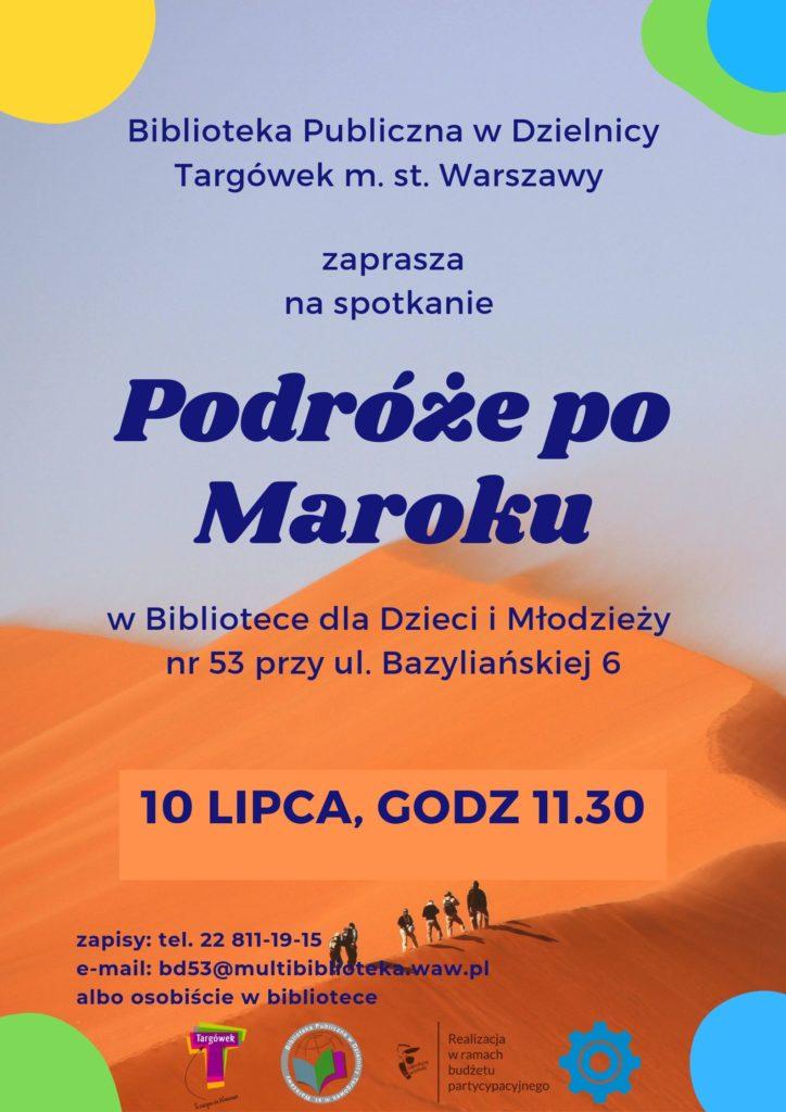 """Biblioteka Publiczna w Dzielnicy Targówek m.st. Warszawy zaprasza na spotkanie """"Podróże po Maroku""""."""
