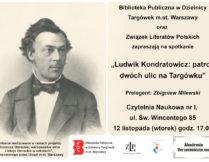 plakat z zaproszeniem na spotkanie pt. Ludwik Kondratowicz: patron dwóch ulic na Targówku