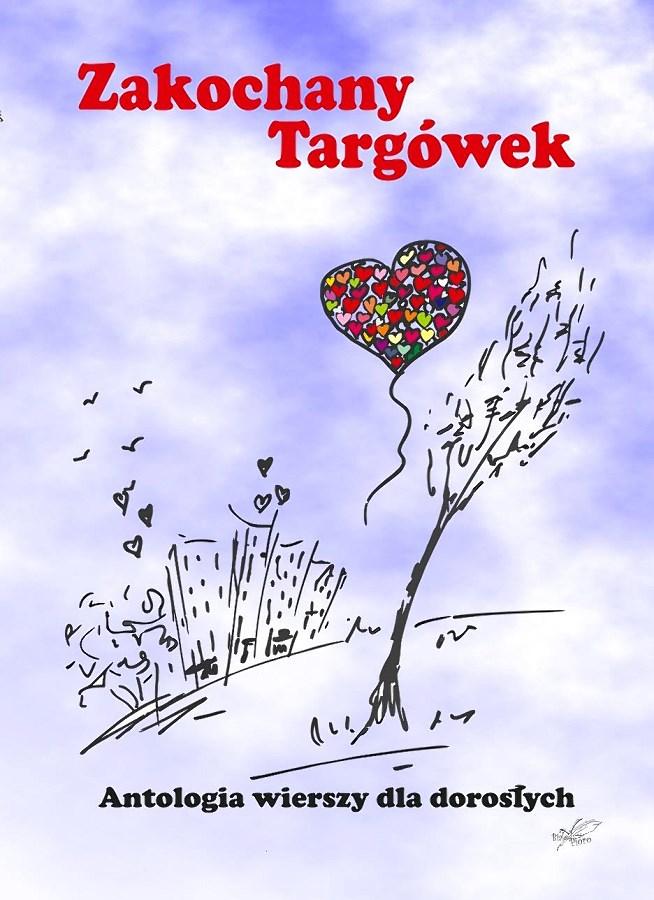 """""""Zakochany Targówek"""" Antologia wierszy dla dorosłych"""