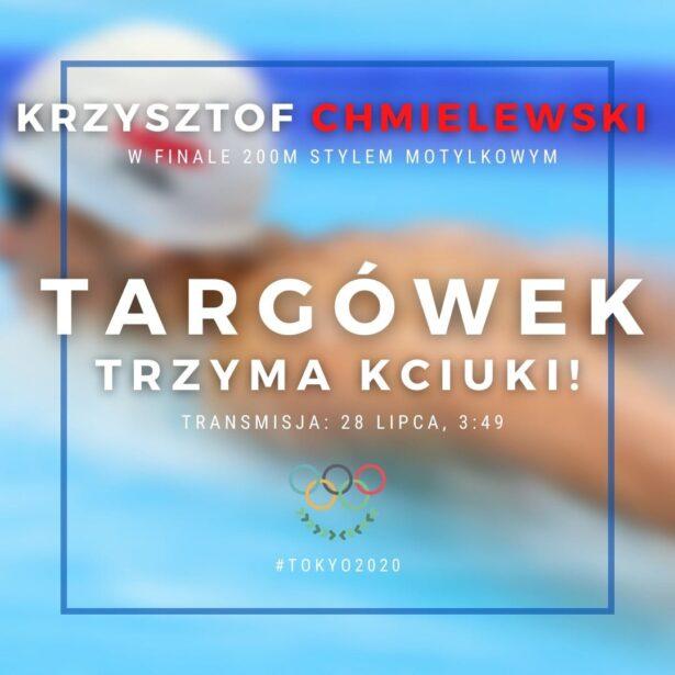 Krzysztof Chmielewski w finale 200 m stylem motylkowym; Targówek trzyma kciuki! Transmisja: 28 lipca, godz. 3:49