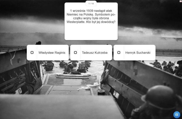 jedno z pytań quizu: 1 września 1939 r. nastąpił atak na Polskę. Symbolem początku wojny była obrona Westerplatte. Kto był jej dowódcą? a) Władysław Raginis b) Tadeusz Kutrzeba c) Henryk Sucharski